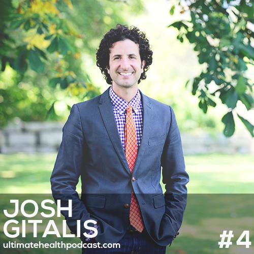 004: Josh Gitalis - A Clinical Nutritionist's Perspective On Maintaining Strong Bones, Detoxification And Gut Health