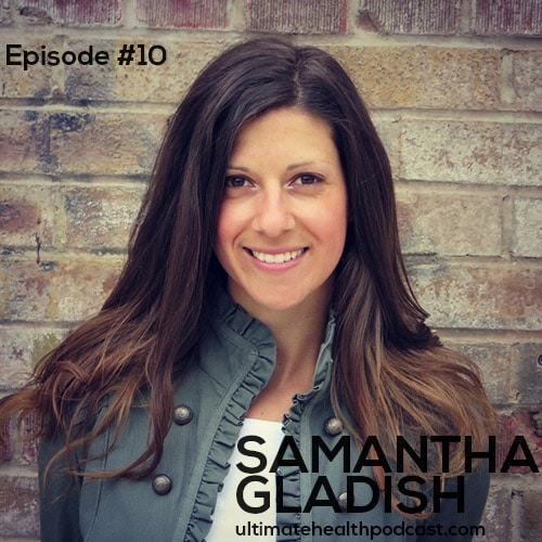 010: Samantha Gladish – Natural Oral Care And Quality Nutrition