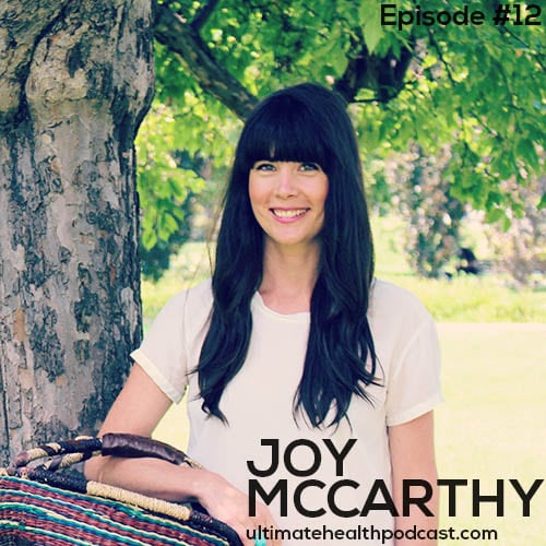 012: Joy McCarthy – Get Your Skin To Glow Naturally