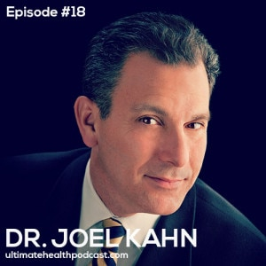 018: Dr. Joel Kahn – Prevent & Reverse Heart Disease With Plants, Stop Fearing Flax & Soy, Whole Grains Are Healthy