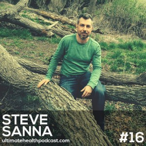 016: Steve Sanna – Dry Fast Your Way To Health, The Power Of Fermented Foods, Blocking Harmful EMFs