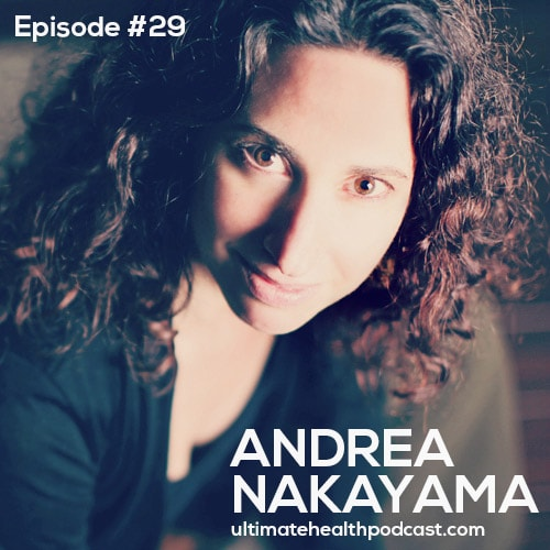 029: Andrea Nakayama - Health Starts In The Gut | Top 3 Inflammatory Foods | The Perfect Poop