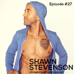 027: Shawn Stevenson - Optimize Your Sleep | Don't Underestimate Walking | Blue-Light Blocking