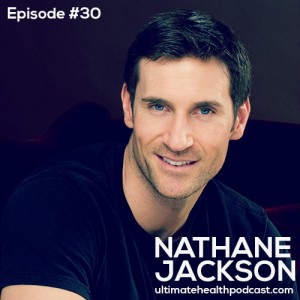 030: Nathane Jackson – Barefoot Training | To Be Or Not To Be… Vegan | Rethink Cleansing & Detoxification