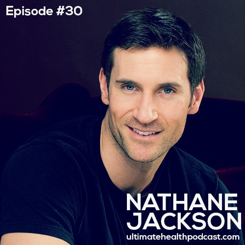 030: Nathane Jackson - Barefoot Training | To Be Or Not To Be... Vegan | Rethink Cleansing & Detoxification