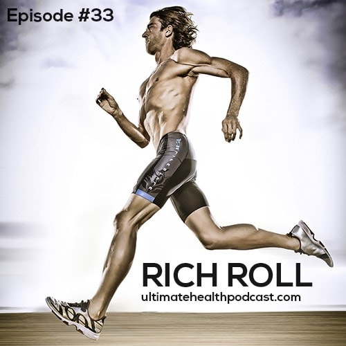 033: Rich Roll - Anti-Hack Your Life | Mood Follows Action | Hard Work > Talent