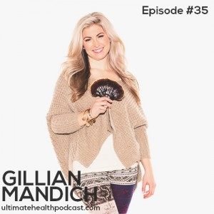 035: Gillian Mandich - Getting Into The Flow | Master Your Morning Routine | Nourish In Nature