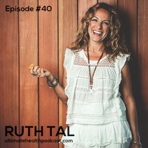 040: Ruth Tal - Eat, Juice, Sweat, Thrive | Fresh Restaurants | Fuelled By Passion + Plants