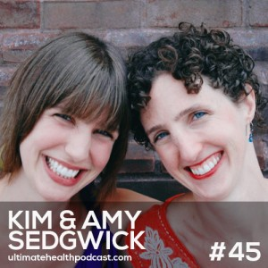 045: Kim & Amy Sedgwick - Red Tent Sisters | It's Time To Say Goodbye To The Pill | Naturally Boost Your Fertility