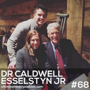 068: Dr. Caldwell Esselstyn Jr. - Prevent And Reverse Heart Disease (minicast)