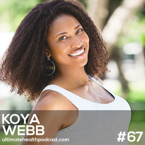 067: Koya Webb - What To Eat Before Yoga | Meditate Daily | The Best Vegan Burgers, Ever!