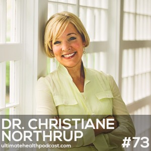 073: Dr. Christiane Northrup - Become Ageless | Heal Your Body With Words | Embrace Menopause