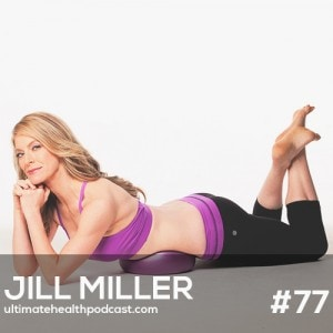 077: Jill Miller – Sitting Is The New Smoking | Fascia, What Exactly Is It? | Yoga Tune Up Therapy Balls