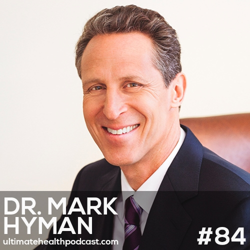 084: Dr. Mark Hyman - Saturated Fat Isn't The Enemy | Eat Fat, Get Thin | Stop Fearing Cholesterol