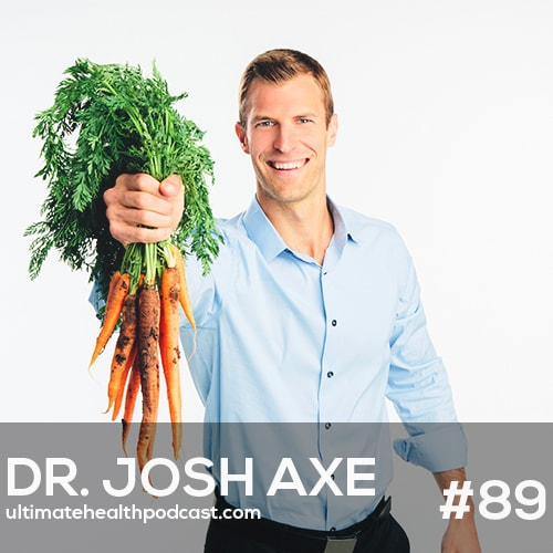 089: Dr. Josh Axe - Eat Dirt • Leaky Gut Is The Root Cause Of All Disease • Soil Based Organisms