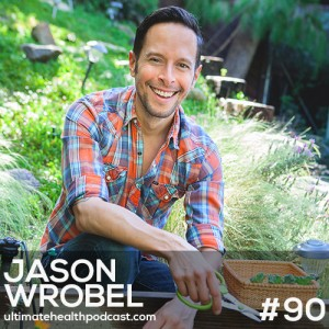 090: Jason Wrobel – Eating For Better Sex • Glowing Skin From The Inside Out • Creating A Sleep Sanctuary