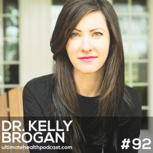 092: Dr. Kelly Brogan – Depression, Myths & Misconceptions • Medications That Commonly Cause Psychiatric Side Effects • Gut Health Impacts Brain Health