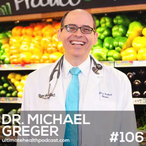 106: Dr. Michael Greger – Are You Wasting Your Time Avoiding Gluten?