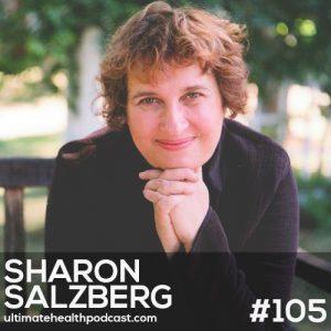 105: Sharon Salzberg – Real Happiness: The Power Of Meditation