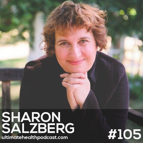105: Sharon Salzberg - Real Happiness: The Power Of Meditation