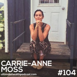 104: Carrie-Anne Moss – Life Outside The Matrix • Embracing Imperfection • The Yoga Of Awareness