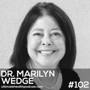 102: Dr. Marilyn Wedge – There's No Such Thing As ADHD