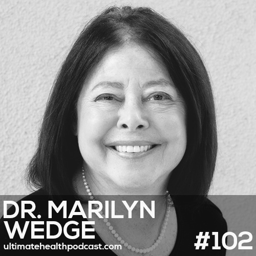 102: Dr. Marilyn Wedge - There's No Such Thing As ADHD