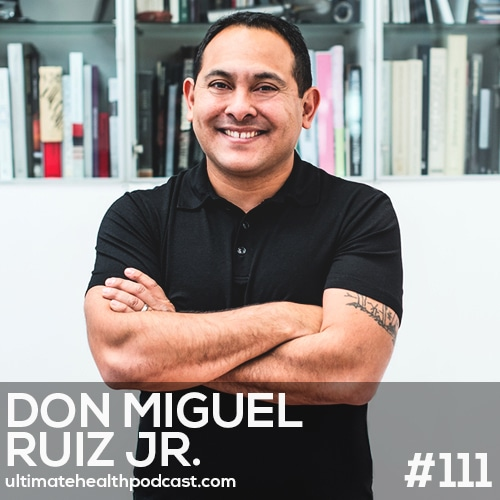 111: don Miguel Ruiz Jr - The Mastery of Self • Unconditional vs. Conditional Love • Enjoy Your Breath