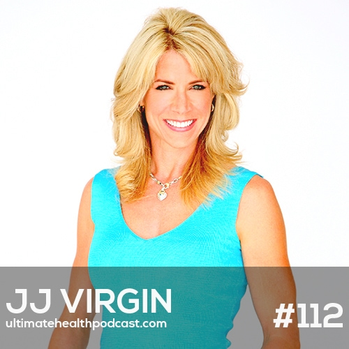 112: JJ Virgin - Fat Doesn't Make You Fat, Sugar Makes You Fat