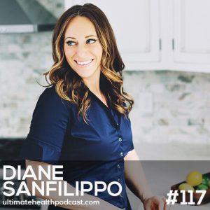 117: Diane Sanfilippo – The Fundamentals of Paleo • Preventing Burnout • Paleo vs. The Ketogenic Diet