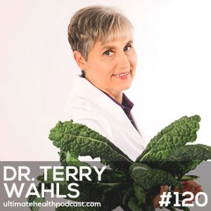 120: Dr. Terry Wahls – How To Fuel Your Mitochondria • Organ Meats For Beginners • MCT Oil And Exogenous Ketones