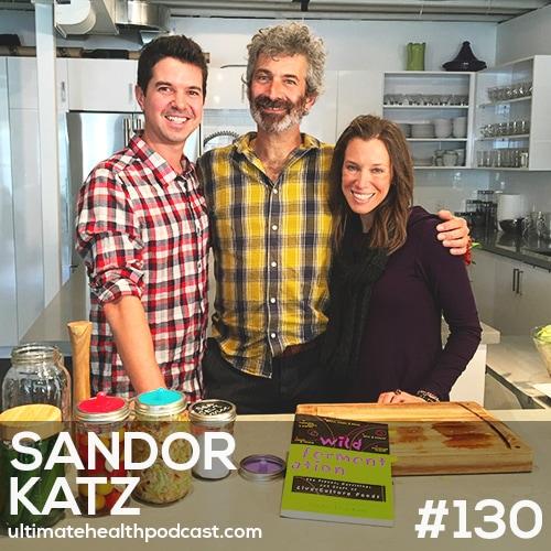 130: Sandor Katz - Wild Fermentation • Probiotic Supplements vs. Fermented Foods • Ferment At Home
