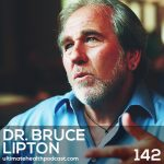 142: Dr. Bruce Lipton - The Biology Of Belief • How To Reprogram Your Subconscious Mind • The Importance Of Loving Yourself