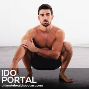 147: Ido Portal – It's Never Too Late To Start Moving • Find Your Tribe • Don't Stop Playing