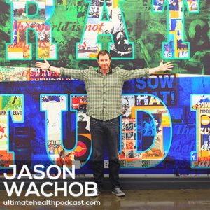 152: Jason Wachob – MindBodyGreen… The Early Days • What Is Wellth? • Operating From A Place Of Gratitude