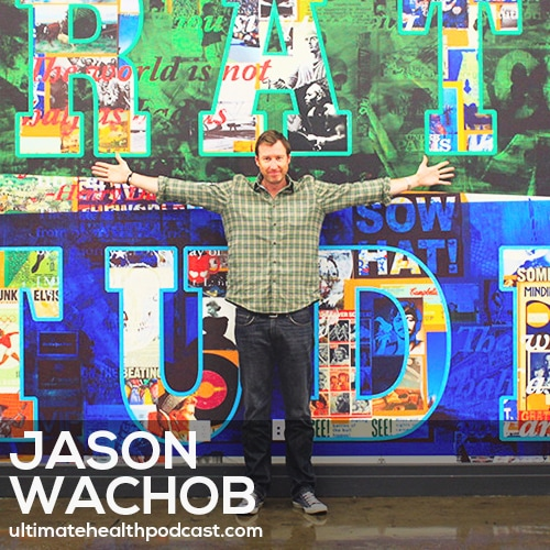 152: Jason Wachob - MindBodyGreen... The Early Days • What Is Wellth? • Operating From A Place Of Gratitude