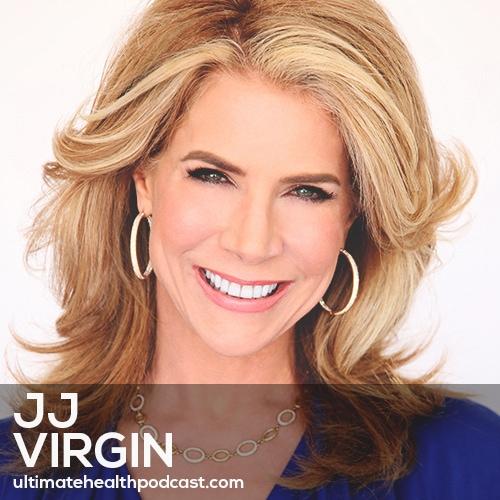 161: JJ Virgin - Adopting A Miracle Mindset