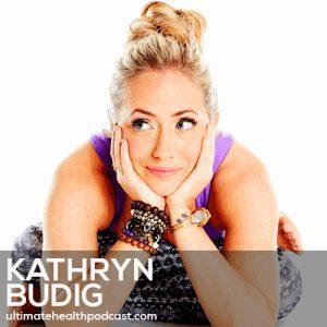 163: Kathryn Budig – The Yoga Community Has Changed • Positive Affirmations • Aim True