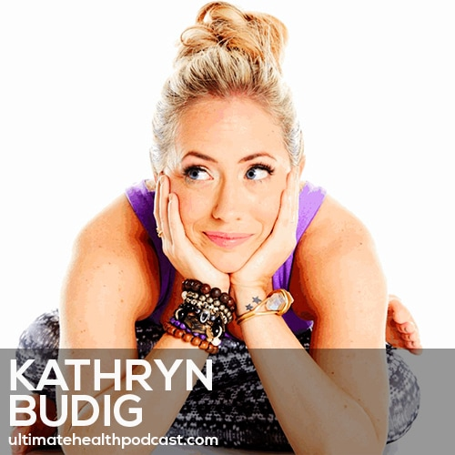 163: Kathryn Budig - The Yoga Community Has Changed • Positive Affirmations • Aim True