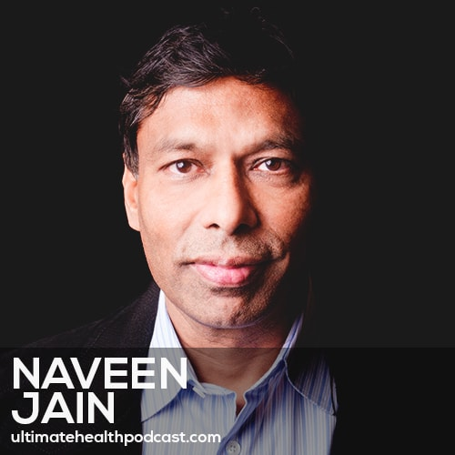 192: Naveen Jain - Making Illness Optional • What Is A Moonshot? • We Are Mostly Microbial