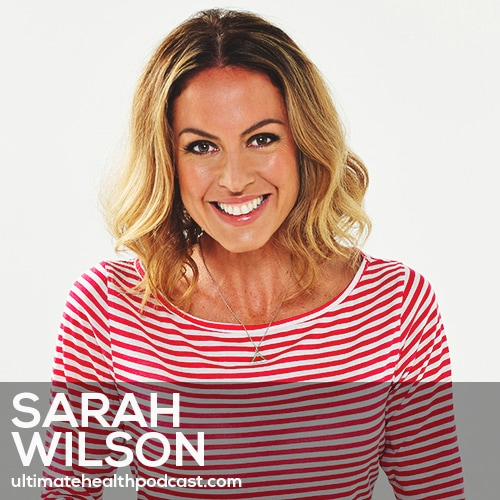 196: Sarah Wilson - I Quit Sugar • Living As A Nomad • A New Way To Look At Balance