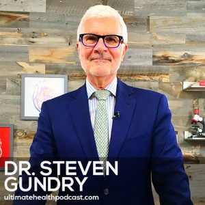 202: Dr. Steven Gundry – The Plant Paradox • What Are Lectins? • Fruit Might As Well Be Candy