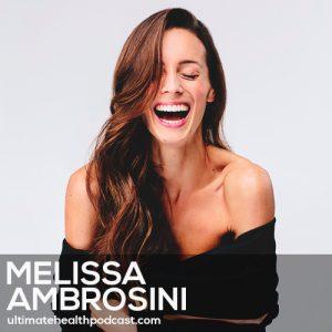 217: Melissa Ambrosini – Rocking Relationships • Open Wide • Vulnerability Is Vital