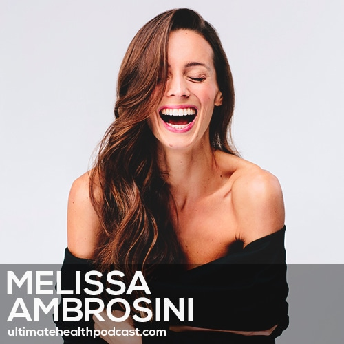 217: Melissa Ambrosini - Rocking Relationships • Open Wide • Vulnerability Is Vital