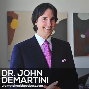 221: Dr. John Demartini – The Power Of Delegation • Fear Is A Gift • Healthy Romantic Relationships