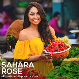 224: Sahara Rose – The Ancient Wisdom Of Ayurveda For The Modern World