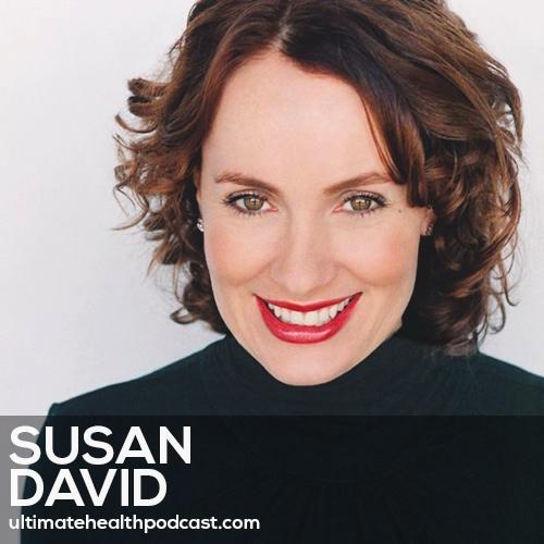 243: Susan David - Emotional Agility • The Tyranny Of Positivity • Understanding Guilt & Shame