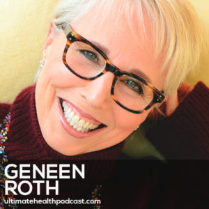 245: Geneen Roth - This Messy Magnificent Life • Seeing Extraordinary In The Ordinary • Stop Complaining