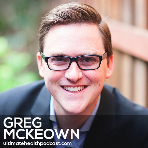 250: Greg McKeown - Essentialism • The Joy of Missing Out (JOMO) • The Cost of Saying Yes