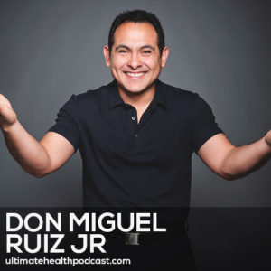 269: don Miguel Ruiz Jr - The Seven Secrets To Healthy, Happy Relationships